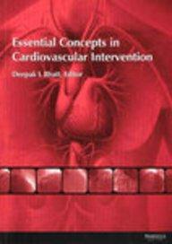 Essential Concepts in Cardiovascular Intervention: Deepak Bhatt, Ramtin Agah (Contributor), Youssef...
