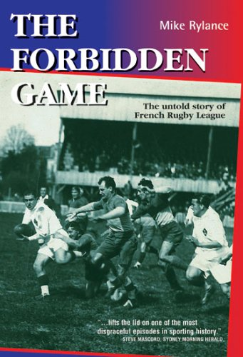 9781901347050: The Forbidden Game: The Untold Story of French Rugby League