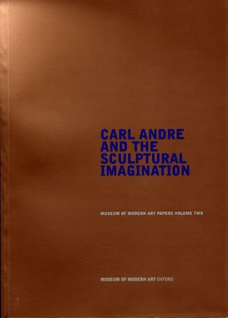 Carl Andre and the Sculptural Imagination