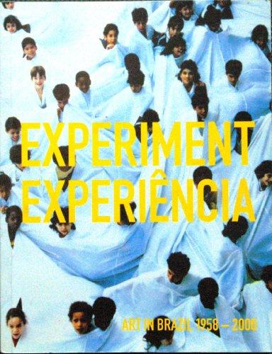Experiment Experiencia Art in Brazil 1958-2000: Museum of Modern Art, Oxford