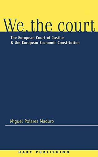 9781901362251: We the Court: The European Court of Justice and the European Economic Constitution