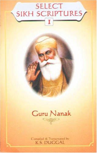 Select Sikh Scriptures: Guru Nanak v. 1: K. S. Duggal