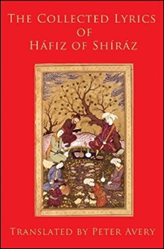 The Collected Lyrics of Hafiz of Shiraz: Hafiz