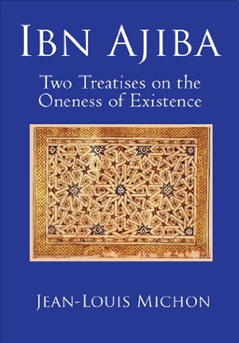 Ibn Ajiba: Two Treatises on the Oneness of Existence: Michon, Jean Louis