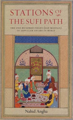 9781901383355: Stations of the Sufi Path: The 'One Hundred Fields' (Sad Maydan) of Abdullah Ansari of Herat