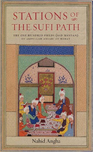 9781901383362: Stations of the Sufi Path: The 'One Hundred Fields' (Sad Maydan) of Abdullah Ansari of Herat