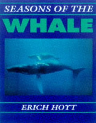 Seasons of the Whale: Riding the Currents of the North Atlantic: Hoyt, Erich