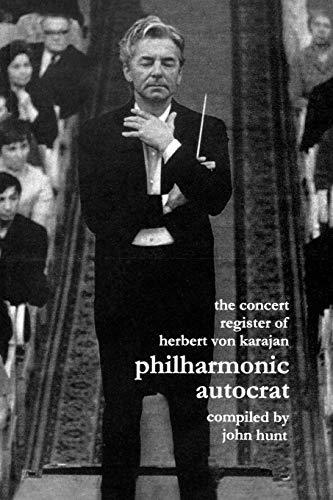 9781901395099: Concert Register of Herbert Von Karajan. Philharmonic Autocrat 2. Second Edition. [2001]. (v. 2)