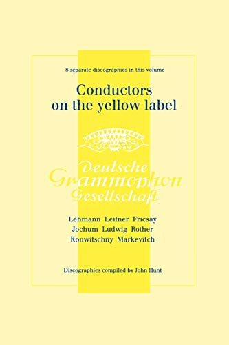 9781901395945: Conductors On The Yellow Label [Deutsche Grammophon]. 8 Discographies. Fritz Lehmann, Ferdinand Leitner, Ferenc Fricsay, Eugen Jochum, Leopold Ludwig, ... Franz Konwitschny, Igor Markevitch.  [1998].