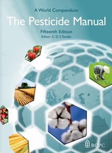 The Pesticide Manual - a World Compendium.015th