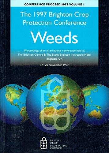 9781901396454: Brighton Crop Protection Conference 1997: Proceedings of an International Conference Held in Brighton, UK in November 1997: Weeds
