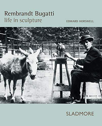 9781901403978: Rembrandt Bugatti Life in Sculpture