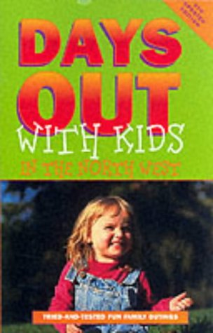9781901411324: Days Out with Kids: Tried-and-tested Fun Family Outings in the North West