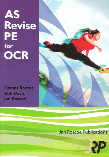 AS Revise PE for OCR: Dr Dennis Roscoe; Jan Roscoe; Bob Davis