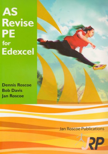 9781901424546: AS Revise PE for Edexcel: A Level Physical Education Student Revision Guide Endorsed by Edexcel (AS/A2 Revise PE Series)