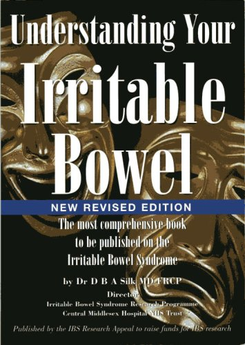 Understanding Your Irritable Bowel: The Most Comprehensive Book to be Published on the Irritable ...