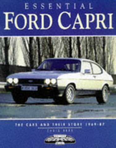 9781901432015: Essential Ford Capri: The Cars and Their Story 1969-87
