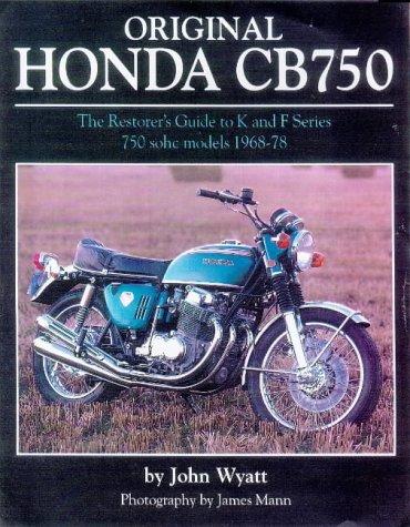 Original Honda CB750: The Restorer's Guide to: John Wyatt