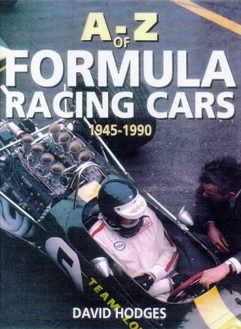 9781901432176: A.to Z. of Formula Racing Cars 1945-1990