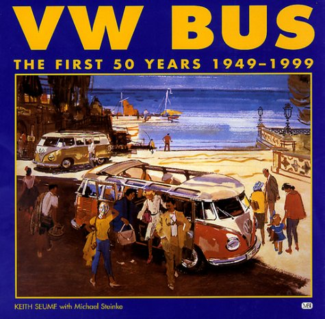 VW Bus: The First 50 Years 1949-1999 (1901432262) by Keith Seume