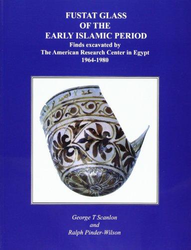 Fustat glass of the Early Islamic Period.: George Scanlon