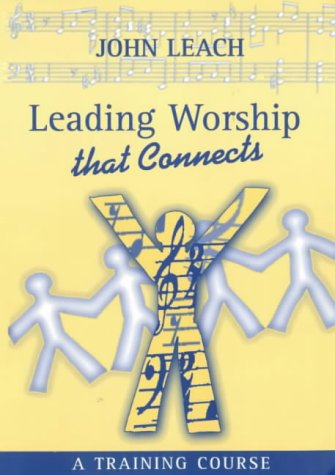 9781901443172: Leading Worship That Connects: A Training Course