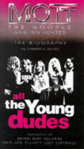 9781901447057: All the Young Dudes: Mott the Hoople and Ian Hunter : The Official Biography