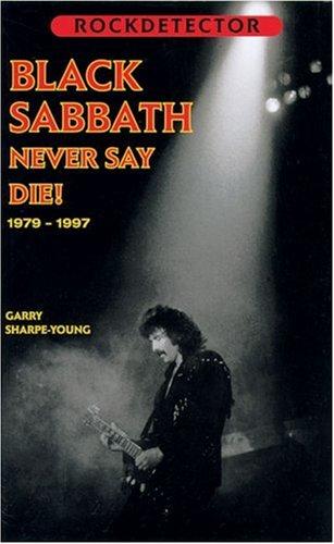 Black Sabbath: Never Say Die! 1979-1997 (Rockdetector): Sharpe-Young, Garry