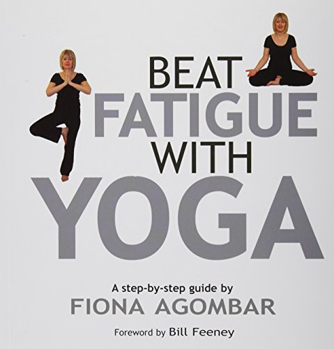 9781901447453: Beat Fatigue with Yoga: The Simple Step-by-Step Way to Restore Energy