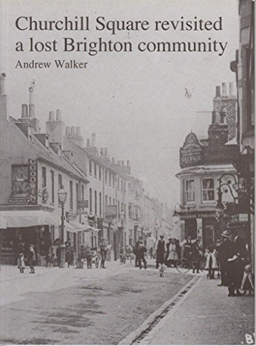 9781901454062: Churchill Square Revisited: A Lost Brighton Community
