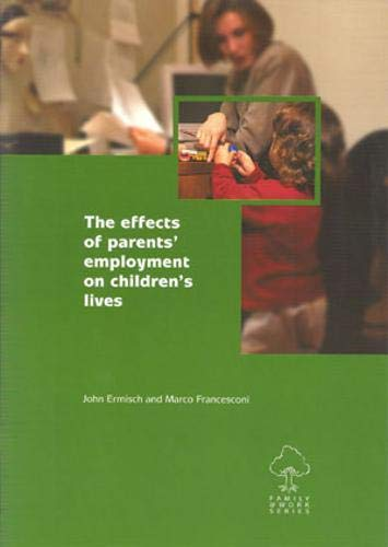 9781901455601: The Effects of Parents' Employment on Children's Lives (Family & Work)