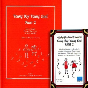 9781901456158: Young Boy Young Girl: Islamic Nashid, Prophet Adam's Story and Arabic Alphabet Pt. 2 (RESP)