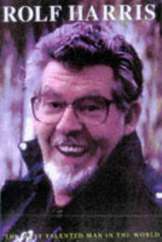 9781901483017: Rolf Harris: The Most Talented Man in the World