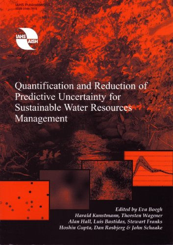 Quantification and Reduction of Predictive Uncertainty for Sustainable Water Resources Management (IAHS Proceedings & Reports) (9781901502091) by Eva Boegh; Harald Kunstmann; Thorsten Wagener; Alan Hall; Luis Bastidas; Stewart Franks; Hoshin Gupta; Dan Rosbjerg; John Schaake