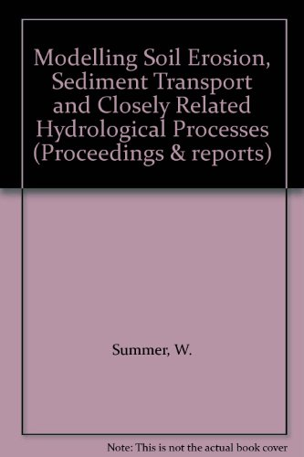 9781901502503: Modelling Soil Erosion, Sediment Transport and Closely Related Hydrological Processes (Proceedings & reports)