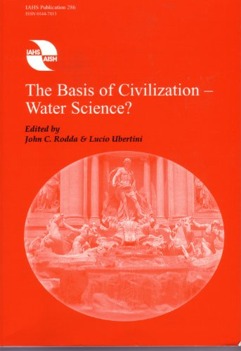 9781901502572: The Basis of Civilization - Water Science? (IAHS Proceedings & Reports)