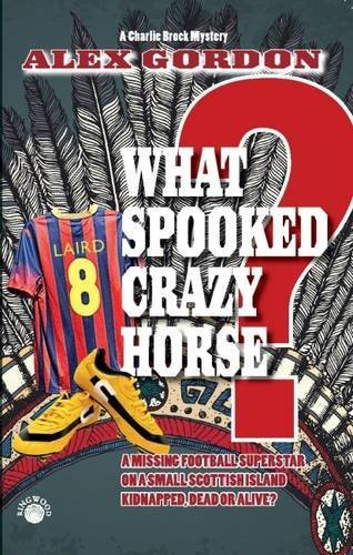 9781901514346: What Spooked Crazy Horse?