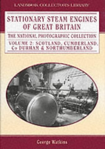 Stationary Steam Engines of Great Britain: v. 2: The National Photographic Collection vol 2: ...