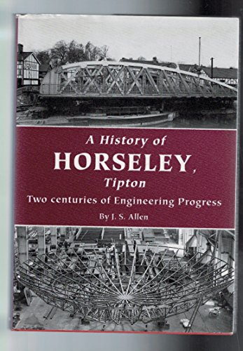 A History of Horseley, Tipton: Two Centuries of Engineering Progress.