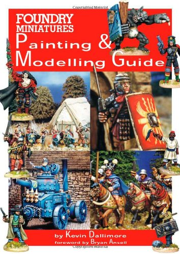 9781901543131: Foundry Miniatures Painting and Modelling Guide