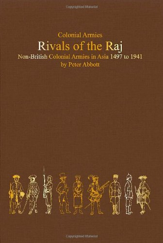 9781901543193: Rivals of the Raj: Non-British Colonial Armies in Asia 1497?1941