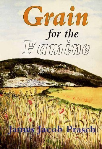 Grain for the Famine: James Jacob Prasch
