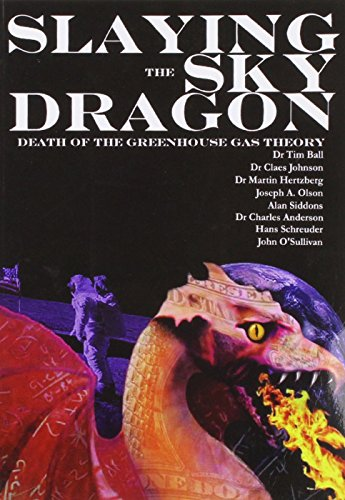 9781901546378: Slaying the Sky Dragon: Death of the Greenhouse Gas Theory