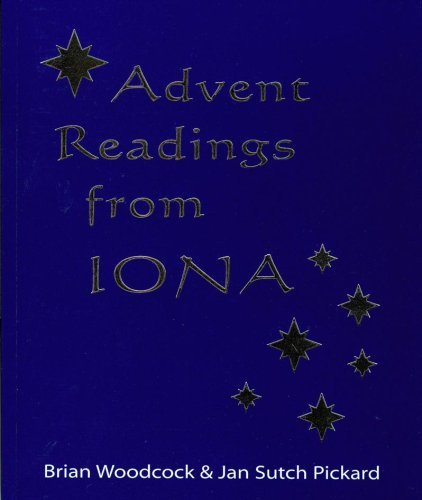 Advent Readings from Iona: Woodcock Brian Pickard