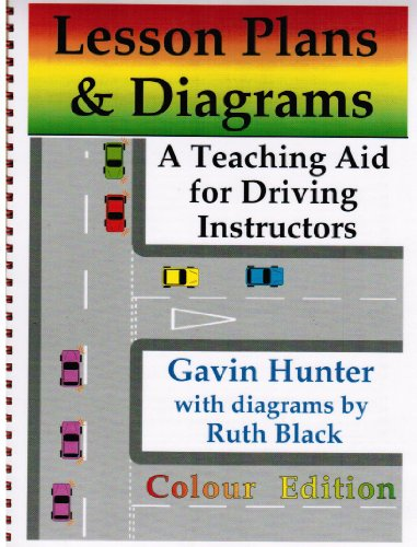 9781901567106: LESSON PLANS AND DIAGRAMS A TEACHING AID FOR DRIVING INSTRUCTORS COLOUR EDITION