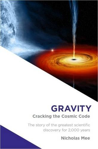 9781901579499: Gravity: Cracking the Cosmic Code