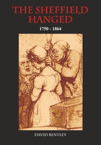 The Sheffield Hanged: 1750-1864: David Bentley