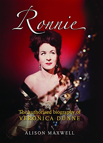 Ronnie: The Authorised Biography of Veronica Dunne: Alison Maxwell
