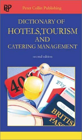Dictionary of Hotels, Tourism and Catering Management: P. H. Collin