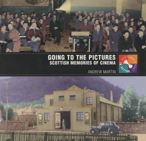 Going To The Pictures: Scottish Memories Of Cinema (SCARCE FIRST EDITION, FIRST PRINTING SIGNED B...